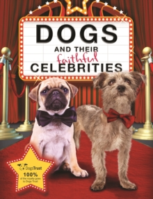 Dogs and their Faithful Celebrities, Hardback Book