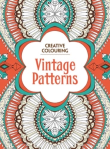 Vintage Patterns : Creative Colouring, Paperback Book