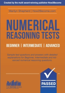 Numerical Reasoning Tests: Sample Beginner, Intermediate and Advanced Numerical Reasoning Test Questions and Answers, Paperback Book