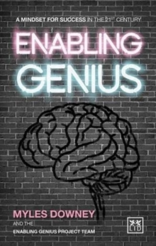 Enabling Genius : A Mindset for Success in the 21st Century, Paperback Book