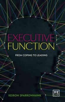 Executive Function : Cognitive Fitness for Business, Paperback Book