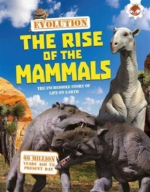 Evolution - The Rise of the Mammals, Paperback Book