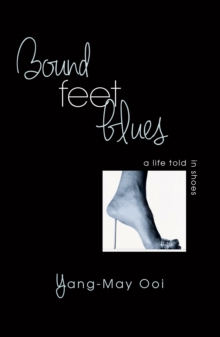 Bound Feet Blues : A Life Told in Shoes, Hardback Book