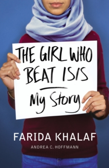The Girl Who Beat Isis : Farida's Story, Hardback Book