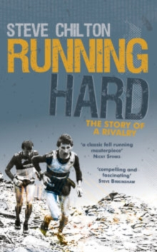 Running Hard : The Story of a Rivalry, Hardback Book