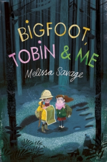 Bigfoot, Tobin & Me, Paperback Book