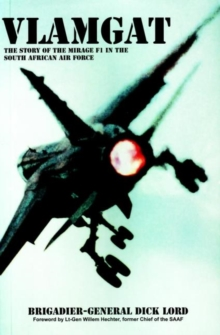 Vlamgat : The Story of the Mirage F1 in the South African Air Force, Paperback Book