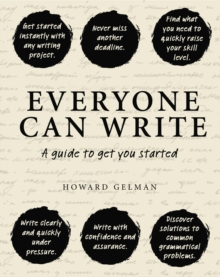 Everyone Can Write : A Guide to Get You Started, Hardback Book