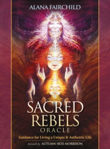 Sacred Rebel Oracle : Guidance for Living a Unique & Authentic Life, Mixed media product Book
