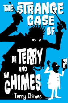 The Strange Case of Dr Terry and Mr Chimes, Paperback Book