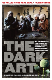 The Dark Art : my undercover life in global narco-terrorism, Paperback Book