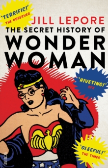 The Secret History of Wonder Woman, Paperback Book