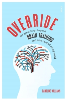 Override : my quest to go beyond brain training and take control of my mind, Paperback Book
