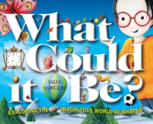 What Could it be? : Exploring the Imaginative World of Shapes, Hardback Book