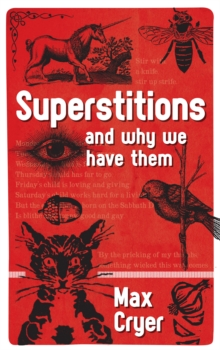 Superstitions : And Why We Have Them, Paperback Book