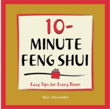 10-Minute Feng-Shui : Easy Tips for Every Room, Paperback Book