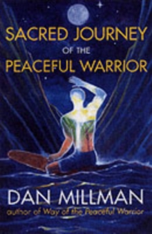 Sacred Journey of the Peaceful Warrior : Second Edition, Paperback Book