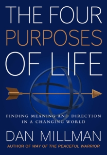 The Four Purposes of Life : Finding Meaning and Direction in a Changing World, Hardback Book