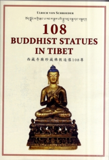 108 Buddhist Statues In Tibet: Evolution Of Tibetan Sculptures, Hardback Book