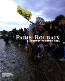 Paris-Roubaix : A Journey Through Hell, Hardback Book
