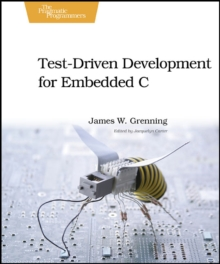 Test Driven Development for Embedded C, Paperback Book