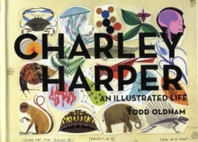Charley Harper an Illustrated Life Mini Edition, Hardback Book