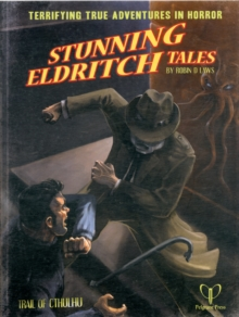 Stunning Eldritch Tales : Trail of Cthulhu Adventures, Paperback Book