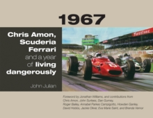 1967 : Chris Amon, Scuderia Ferrari and a Year of Living Dangerously, Hardback Book