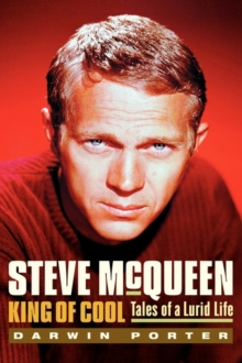 Steve McQueen, King of Cool : Tales of a Lurid Life, Hardback Book