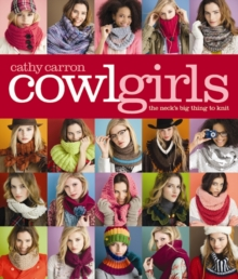 Cowl Girls : The Neck's Big Thing to Knit, Paperback Book