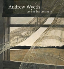 Andrew Wyeth : Looking out, Looking in, Hardback Book