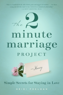 The Two-Minute Marriage Project : Simple Secrets for Staying in Love, Paperback Book