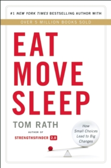 Eat Move Sleep : Why Small Choices Make a Big Difference, Paperback Book