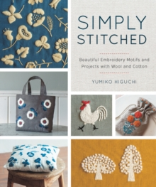Simply Stitched : Beautiful Embroidery Motifs and Projects with Wool and Cotton, Paperback Book
