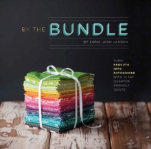 By the Bundle : Turn Precuts into Patchwork with 12 Fat Quarter-Friendly Quilts, Paperback Book