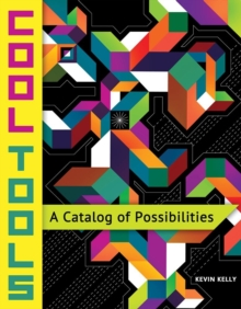 Cool Tools : A Catalog of Possibilities, Paperback Book