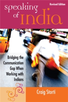 Speaking of India : Bridging the Communication Gap When Working with Indians, Paperback Book