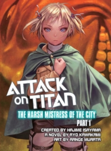 Attack On Titan: The Harsh Mistress Of The City, Part 1, Paperback Book