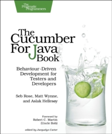 The Cucumber for Java Book : Behaviour-Driven Development for Testers and Developers, Paperback Book