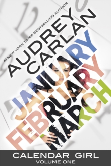Calendar Girl: Volume One : January, February, March, Paperback Book