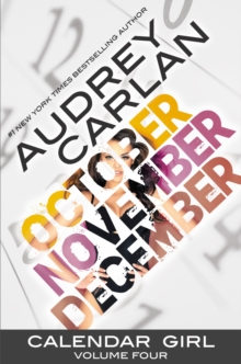 Calendar Girl: Volume Four : October, November, December, Paperback Book