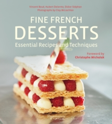 Fine French Desserts : Essential Recipes and Techniques, Hardback Book