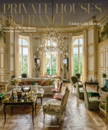 Private Houses of France : Living with History, Hardback Book