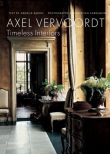 Axel vervoordt ; timeless interiors