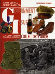 G.I. Collector's Guide : U.S. Army European Theater of Operations Collector Guide Volume 2, Hardback Book