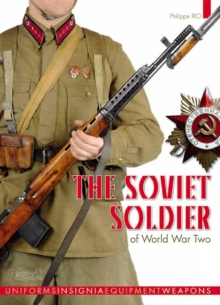 The Soviet Soldier : 1941-1945, Hardback Book