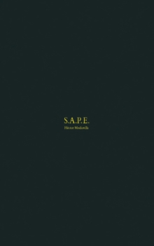 S.A.P.E. : Society of Atmosphere Setters and Elegant People, Hardback Book
