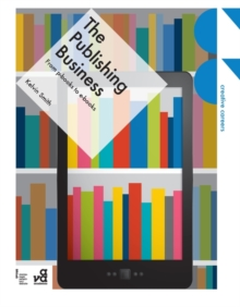 The Publishing Business : From P-Books to E-Books, Paperback Book