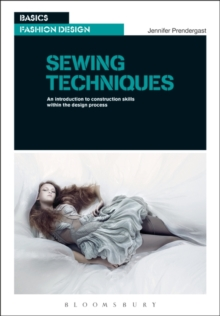 Sewing Techniques : An Introduction to Construction Skills Within the Design Process, Paperback Book