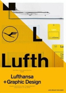 A5/05: Lufthansa and Graphic Design : Visual History of an Airline, Paperback Book